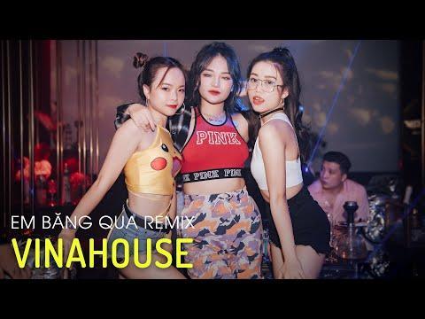 NONSTOP 2021 Vinahouse - Em Băng Qua Remix, Đánh Mất Em Remix - Nhạc Trẻ Remix Gây Nghiện Hay Nhất